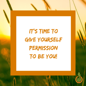 Quote It's time to give yourself permission to be you
