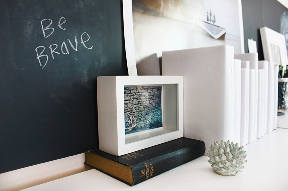 Be brave wrote on a chalk board