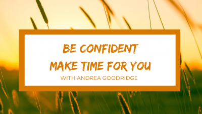 Be Confident. Make Time For You Facebook Group