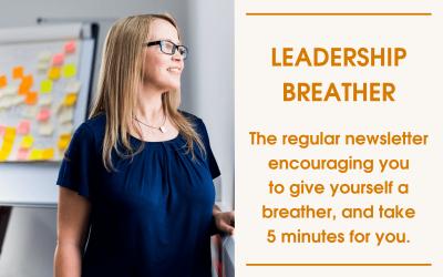 Leadership Breather Newsletter by Andrea Goodridge